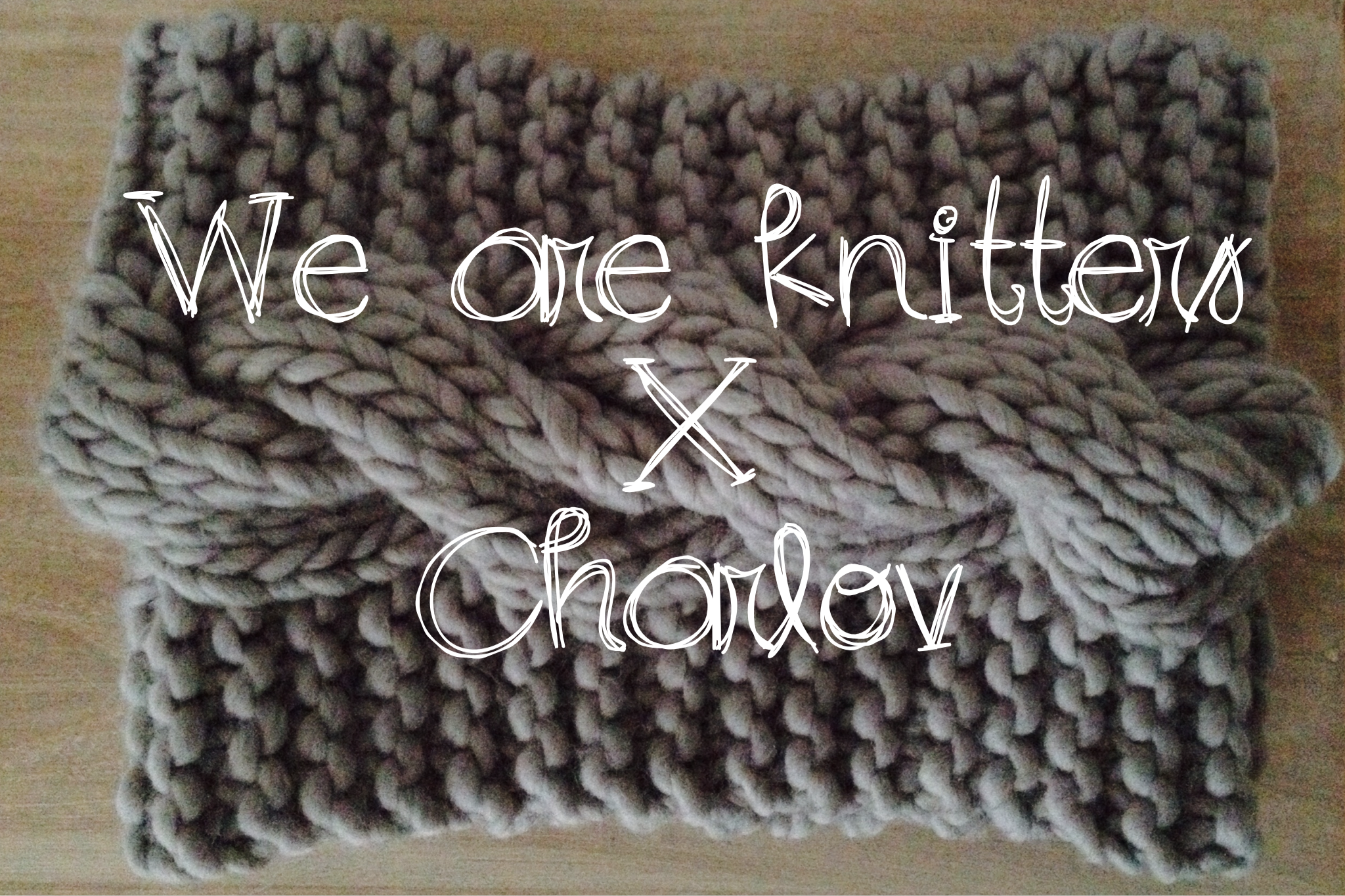 We Are Knitters x Charlov