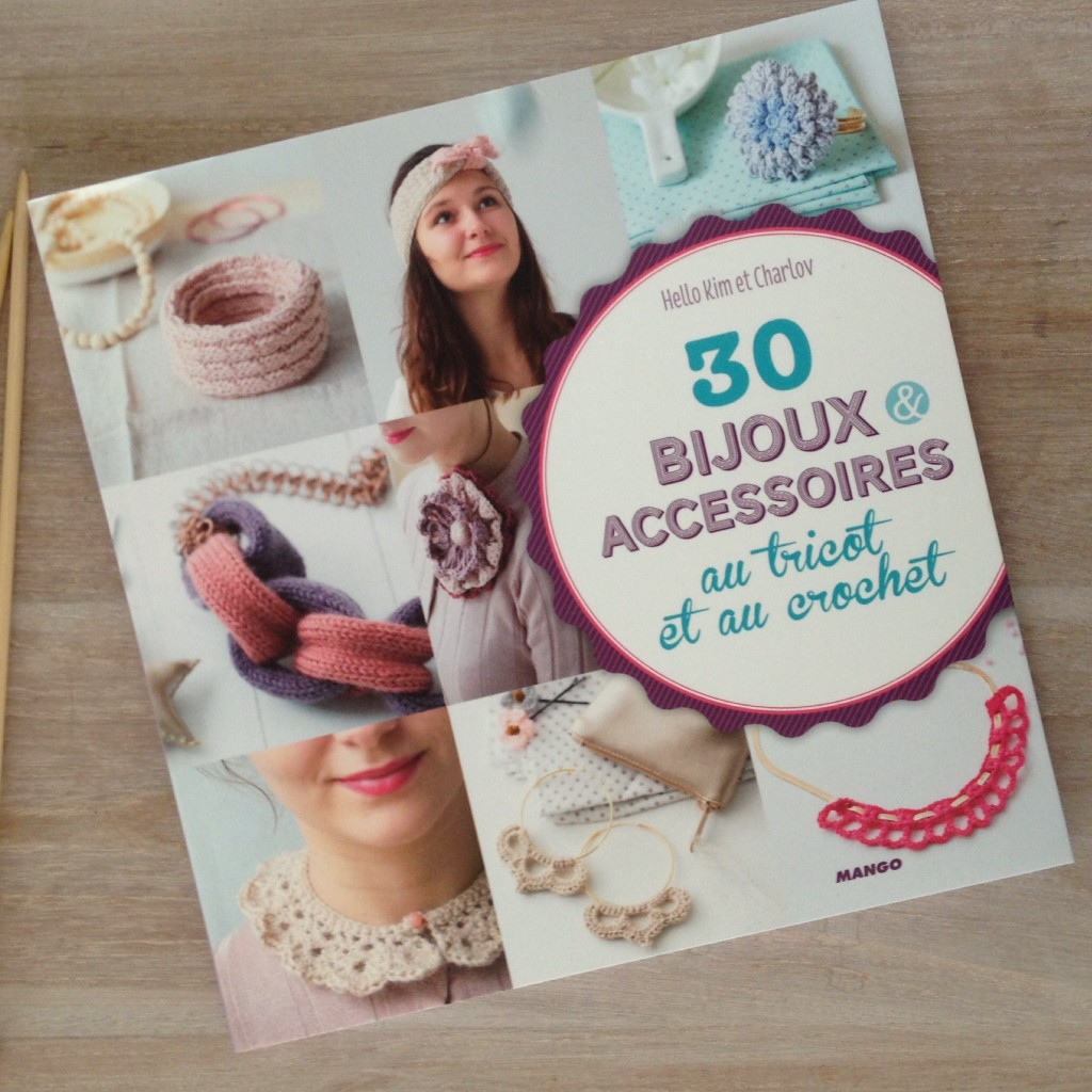 30 bijoux et accessoires tricot crochet